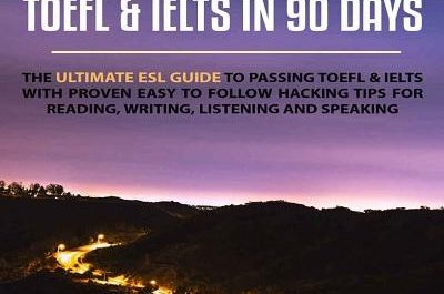 Hacking TOEFl and IELTS in 90 Days