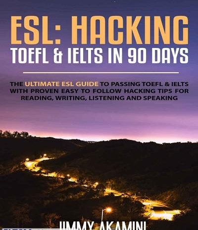 Hacking TOEFl and IELTS in 90 Days PDF Free Download